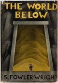 Books:Science Fiction & Fantasy, S[ydney] Fowler Wright. The World Below. New York, Toronto: Longmans, Green and Co., 1930. ...
