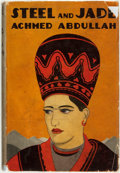Books:Science Fiction & Fantasy, Achmed Abdullah. Steel and Jade. New York: George H. Doran Company, [1927]....