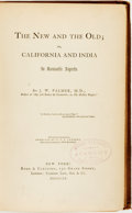 Books:Travels & Voyages, J. W. Palmer. The New and the Old; or, California and India in Romantic Aspects. New York: Rudd & Carleton, 1859...