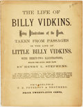 Books:Art & Architecture, [Cartoons]. Henry L. Stephens. The Life of Billy Vidkins. Philadelphia: T.B. Peterson & Brothers, [n.d., Circa 1...