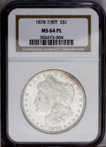Morgan Dollars: , 1878 7/8TF $1 Strong MS64 Prooflike NGC. NGC Census: (52/9). PCGSPopulation (63/7). Numismedia Wsl. Price: $725. (#7079)...