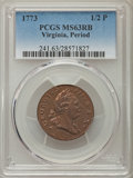 Colonials, 1773 1/2 P Virginia Halfpenny, Period MS63 Red and Brown PCGS. PCGS Population (93/117). NGC Census: (29/42). ...