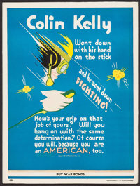 """World War II Propaganda (McGovern-Anderson Co., 1942). Poster (18"""" X 24"""") """"Colin Kelly Went Down with His..."""