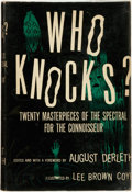 Books:Horror & Supernatural, August Derleth (editor). Who Knocks?: Twenty Masterpieces of theSpectral for the Connoisseur. New York, Toronto: Ri...