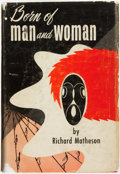 Books:Science Fiction & Fantasy, Richard Matheson. Robert Bloch, introduction. Born of Man and Woman. Philadelphia: The Chamberlain Press, Inc. 1...