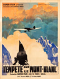 "Movie Posters:Adventure, Storm Over Mont Blanc (Aafa-Film, 1930). French Grande (47"" X 63"").Roger Soubie Artwork.. ..."