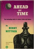 Books:Science Fiction & Fantasy, Henry Kuttner. Ahead of Time. New York: Ballantine Books,[1953]. ...