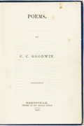Books:Fiction, C. C. Goodwin. Poems. Marysville: Printed at the HeraldOffice, 1857....