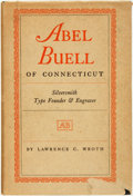 Books:Biography & Memoir, Lawrence C. Wroth. Abel Buell of Connecticut; Silversmith TypeFounder and Engraver. Middletown, CT: Wesleyan Un...
