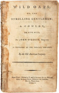 Books:Literature Pre-1900, John O'Keefe. Wild Oats; or, The Strolling Gentleman: A Comedy in Five Acts. New York: John Reid, 1793....