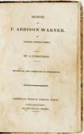 Books:Children's Books, [Children's]. Memoir of F. Addison Warner, of Athens, Pennsylvania. Philadelphia: American Sunday School Union, ...