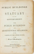 Books:Americana & American History, [American History, Architecture]. Public Buildings and Statuaryof the Government: The Public Buildings and Architectura...