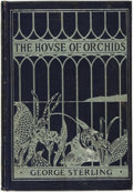Books:Fiction, George Sterling. INSCRIBED. The House of Orchids and OtherPoems. San Francisco: A. M. Robertson, 1911....