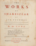 Books:Literature Pre-1900, [William Shakespeare]. [Alexander Pope, editor]. The Works ofShakespear. In Six Volumes. Collated and Corrected b...(Total: 7 Items)