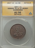 Coins of Hawaii , 1847 1C Hawaii Cent, Plain 4, 17 Berries -- Corroded -- ANACS. AU58Details. NGC Census: (51/160). PCGS Population (66/214)...