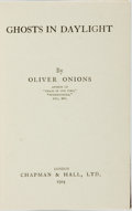 Books:Horror & Supernatural, Oliver Onions. Ghosts in Daylight. London: Chapman &Hall, 1924....