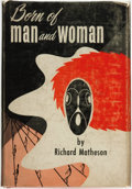Books:Horror & Supernatural, Richard Matheson. SIGNED. Born of Man and Woman.Philadelphia: The Chamberlain Press, 1954....