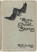 Books:Horror & Supernatural, Montague Rhodes James. More Ghost Stories of an Antiquary.London: Edward Arnold, 1911. ...