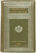Books:Horror & Supernatural, William Dean Howells and Henry Mills Alden. Shapes that Hauntthe Dusk. New York and London: Harper & Brothers P...