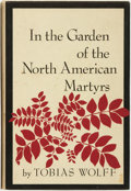 Books:Literature 1900-up, Tobias Wolff. SIGNED. In the Garden of the North AmericanMartyrs. New York: The Ecco Press, [1981]. ...
