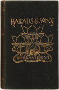 Books:Literature Pre-1900, John Davidson. Ballads & Songs. London: John Lane the Bodley Head, 1894....