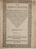 Books:Reference & Bibliography, Roger Ascham. The Scholemaster Or plaine and perfite way ofteaching children, to understand, write, and speake, the Lat...