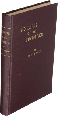 W[illiam]. F. Hynes. Soldiers of the Frontier. [Place and publisher not indicated]