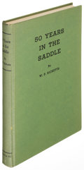Books:Americana & American History, W. P. Ricketts. 50 Years in the Saddle. Sheridan, Wyoming:Star Publishing Company, 1942. First edition, signe...