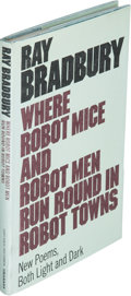 Books:Science Fiction & Fantasy, Ray Bradbury. Where Robot Mice and Robot Men Run Round in Robot Towns. London: [1979]. First UK edition. Inscrib...