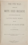Books:Americana & American History, Thomas F. Dawson and F. J. V. Skiff. The Ute War: A History ofthe White River Massacre and the Privation and Hardships ...