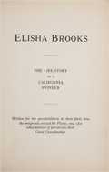 Books:Americana & American History, Elisha Brooks. The Life Story of a California Pioneer. SanFrancisco: Privately printed for the author by the Ab...