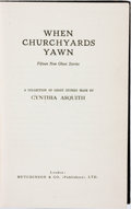Books:Horror & Supernatural, Cynthia Asquith. When Churchyards Yawn: Fifteen New Ghost Stories. London: Hutchinson & Co., Ltd., [1931.]...