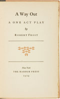 Books:Fiction, Robert Frost. SIGNED/LIMITED. A Way Out: A One Act Play. NewYork: The Harbor Press, 1929....