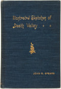 Books:Americana & American History, John R. Spears. Illustrated Sketches of Death Valley and OtherBorax Deserts of the Pacific Coast. Chicago and N...
