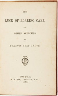 Francis Bret Harte. The Luck of Roaring Camp, and Other Sketches. Boston: Fields, Os