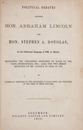 Books:Americana & American History, [Lincoln-Douglas Debates]. Political Debates between Hon.Abraham Lincoln and Hon. Stephen A. Douglas, in theCelebrated...