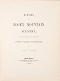 Books:Americana & American History, Alfred E. Mathews. Gems of Rocky Mountain Scenery, ContainingViews Along and Near the Union Pacific Railroad. N...
