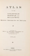 Books:Americana & American History, [Nevada Gold Fields]. Atlas of the Goldfield Tonopah andBullfrog Mining Districts of Nevada. San Francisco: The...