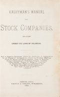 Books:Americana & American History, [L. S. Kaufman]. Kaufman's Manual for Stock Companies, OrganizedUnder the Laws of Colorado. Denver: Whipple & P...