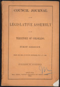 Books:Americana & American History, Council Journal of the Legislative Assembly of the Territory ofColorado. First Session. Begun and Held at Denver, September...