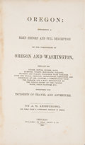 Books:Americana & American History, A. N. Armstrong. Oregon: Comprising a Brief History and FullDescription of the Territories of Oregon and Washington... ...