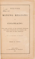 Books:Americana & American History, J. P. Whitney. Silver Mining Regions of Colorado. New York:D. Van Nostrand, 1865. First edition....