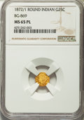 California Fractional Gold: , 1872/1 25C Indian Round 25 Cents, BG-869, Low R.4, MS65 ProoflikeNGC. NGC Census: (3/4). ...