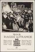 "Movie Posters:War, World War I Propaganda (U.S. Food Administration, 1917). Aid ReliefPoster No. 19 (20"" X 29.75"") ""War Rages in France - We M..."