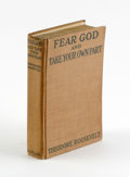 Books:Signed Editions, Theodore Roosevelt Signed Book: Fear God and Take Your OwnPart (New York: George H. Doran Company, 1916), firstedition...