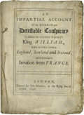Books:Pamphlets & Tracts, 1696 Booklet about the attempt on the life of King William III.An Impartial Account Of the Horrid and DetestableConspira...