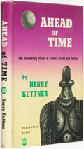 Books:Science Fiction & Fantasy, Henry Kuttner. Ahead of Time. New York: Ballantine Books, [1953]. ...