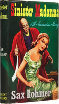 Books:Pulps, Sax Rohmer (pseudonym of Arthur S. Ward). Sinister Madonna.London: Herbert Jenkins, [1956]. ...