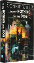 Books:Science Fiction & Fantasy, Connie Willis. To Say Nothing of the Dog. New York, London, Toronto, Sydney, Auckland: Bantam Books, [1998]....