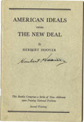 Autographs:U.S. Presidents, Herbert Hoover Signs his assault on Franklin D. Roosevelt in hisbook American Ideals versus The New Ideal Thirty-first...